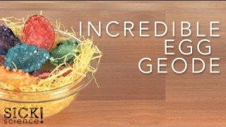 Sick Science: Incredible Egg Geode