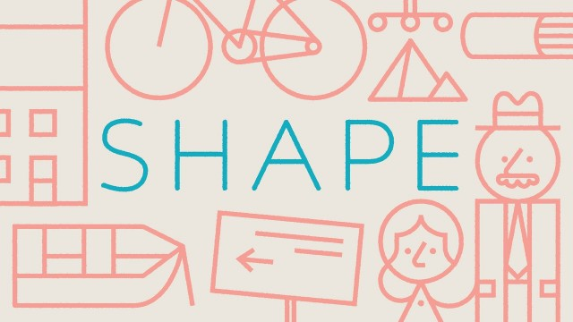 SHAPE: How design can change our experiences & environments