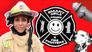 Firefighter Xochitl Hernandez –Amy Poehler's Smart Girls