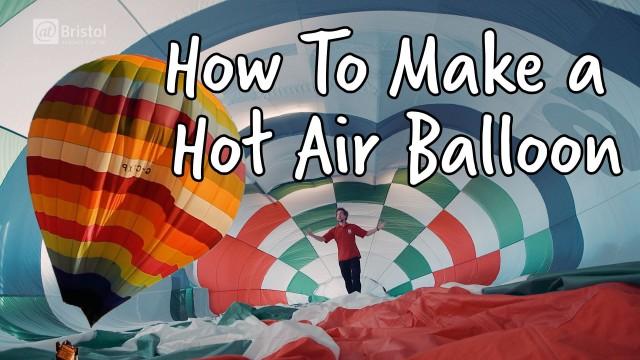 How to make a hot air balloon – At Bristol