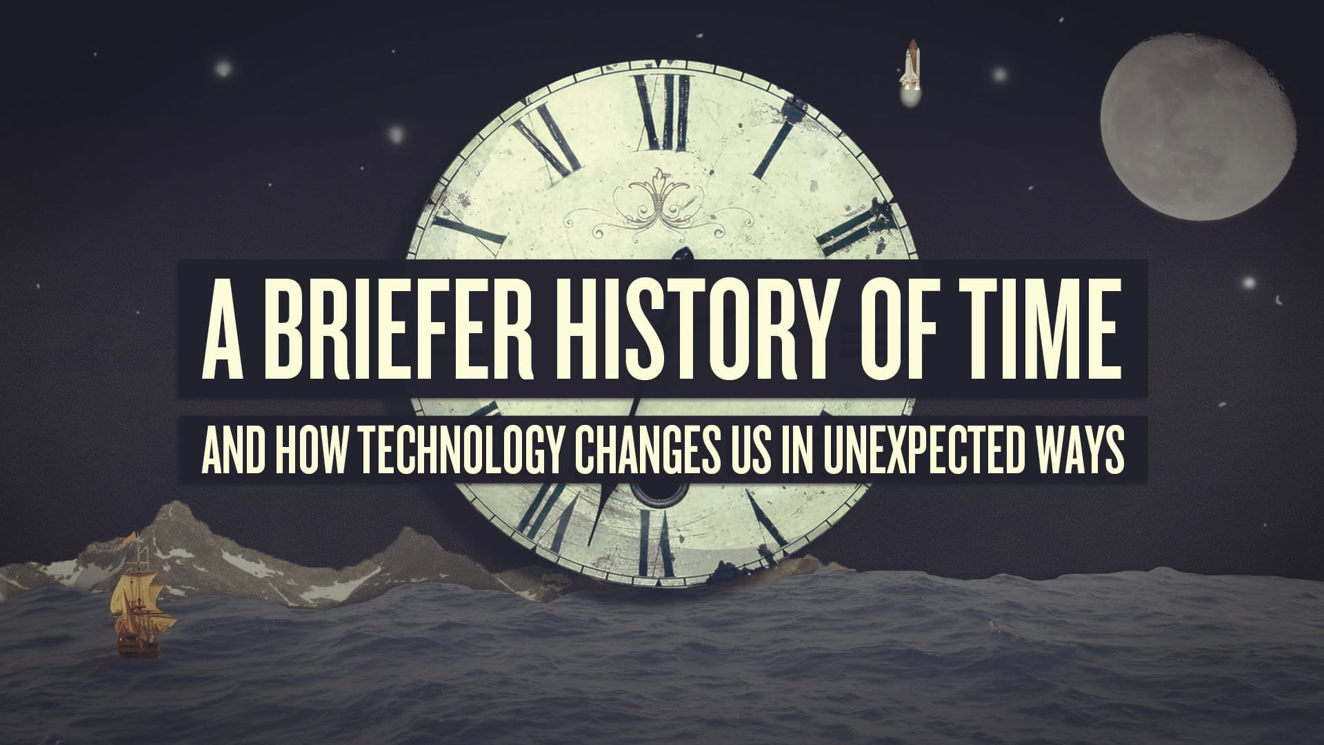 A Briefer History Of Time How Tech Changes Us In Unexpected Ways - Time changes in us