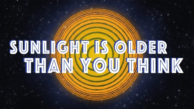 Sunlight is way older than you think –TED Ed