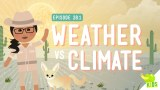 Weather vs. Climate + Severe Weather – Crash Course Kids