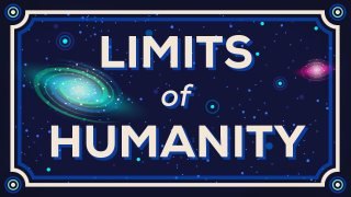 How Far Can We Go? Limits of Humanity – Kurzgesagt
